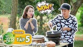 Teaser #5 | Ái Phương trầm trồ trước tài nghệ bếp núc của Giang Ca | Muốn Ăn Phải Lăn Vào Bếp