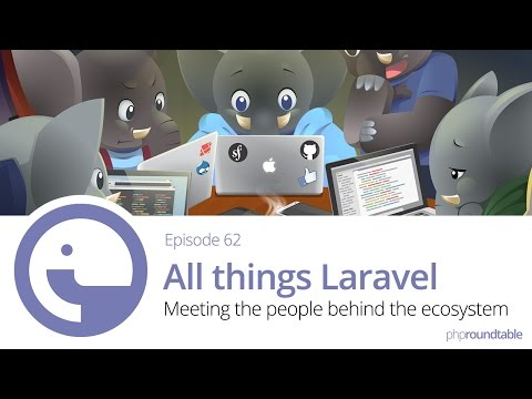 062: All things Laravel