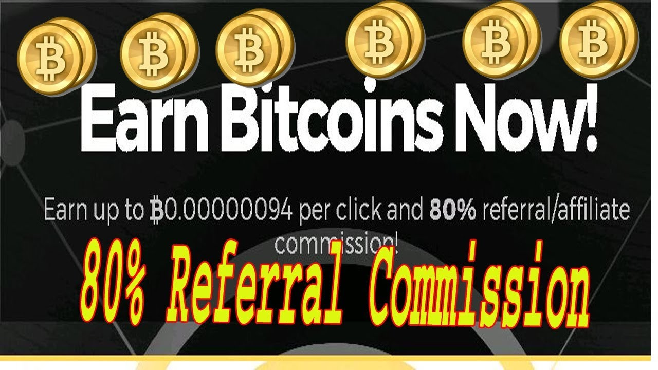 Earn Free Bitcoin Without Investment 80 Referral Affiliate Commission -