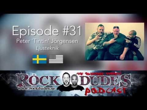 "Rock Dudes #31 - LIGHT ENGINEERING (Gäst: Peter ""Tintin"" Jörgensen) - (Swe)"