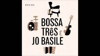 Bossa Tres & Jo Basile - Nao faz assim