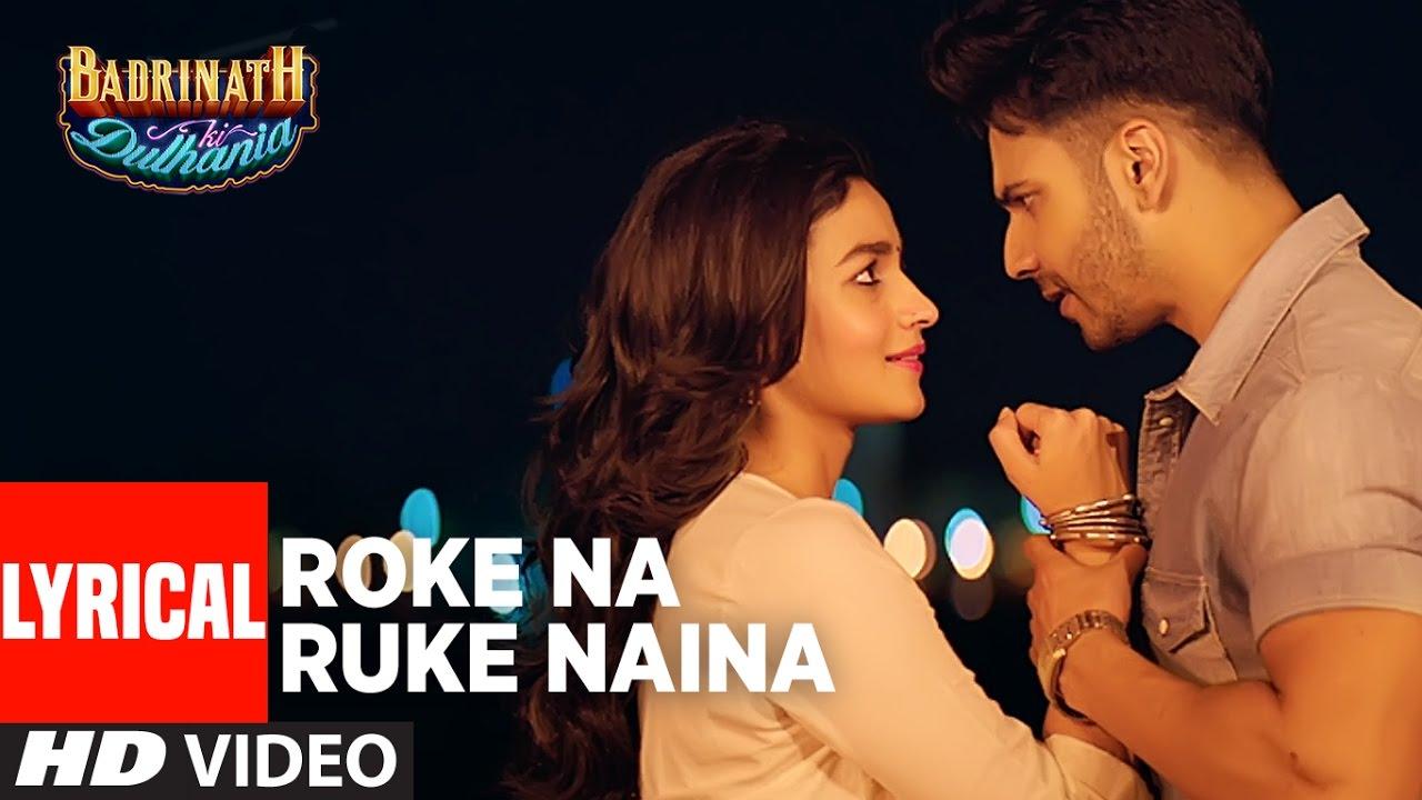 Roke Na Ruke Naina Lyrical Video | Arijit Singh | Varun, Alia | Amaal Mallik