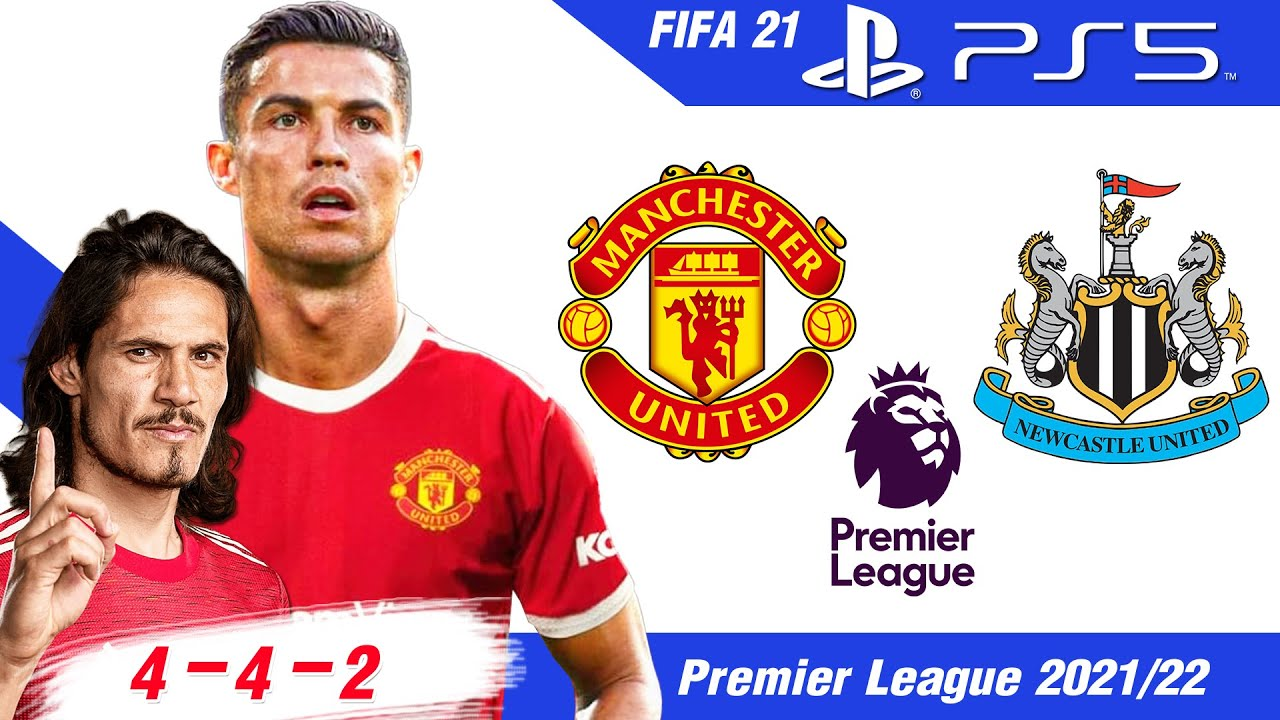 FIFA 21 [PS5] แมนยู vs นิวคาสเซิล   ผีจัด 4 - 4 - 2 โรนัลโด้ + คาวานี่ !!  พรีเมียร์ลีก 2021/22 - YouTube