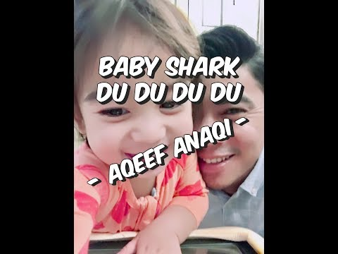 BABY SHARK REACTION  - AQEEF ANAQI