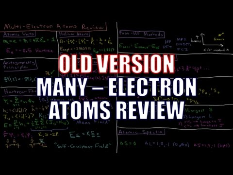 Quantum Chemistry 9.0 - Many-Electron Atoms Review (Old Version)