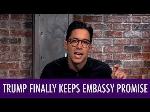 Trump Finally Keeps Embassy Promise