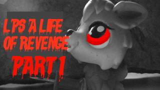 """LPS A Life of Revenge (part 1) """"His story"""""""