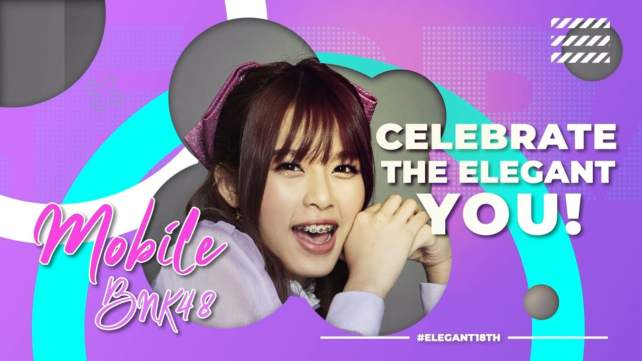 Happy Elegant 18th Mobile BNK48 From MobileBNK48Home