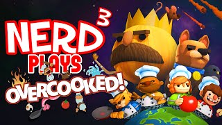 Nerd³ Plays... Overcooked - I Now Get Why Ramsay Swears