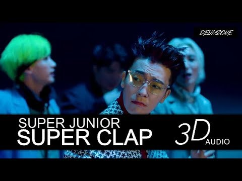 [3D+BASS BOOSTED] SUPER JUNIOR - SUPER CLAP (Headphone Needed)