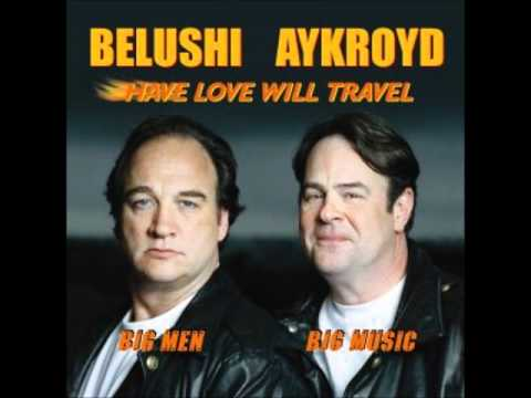 Have Love Will Travel - Jim Belushi & Dan Akroyd