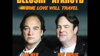 Have Love Will Travel - Jim Belushi & Dan Akroyd