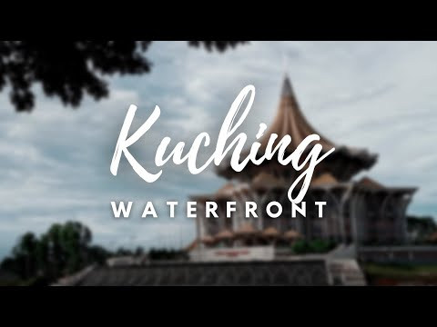 Kuching: Waterfront | Cinematic Video