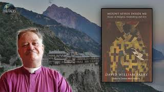 "Rev David Parry - ""Mount Athos Inside Me"""