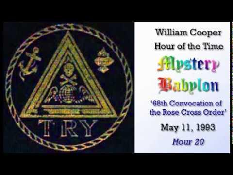 William Cooper- Mystery Babylon #20: 68th Convocation of the Rose Cross Order