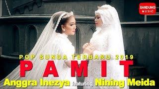 PAMIT - Anggra Inezya X Nining Meida [Official Bandung Music]