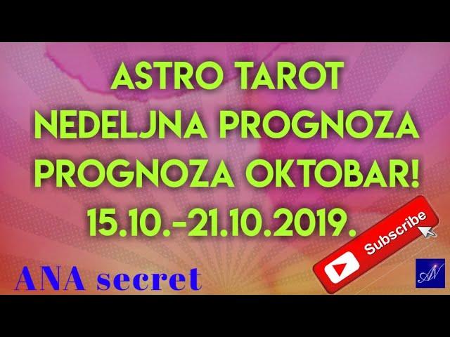 ASTRO TAROT NEDELJNA PROGNOZA OKTOBAR 2019! 15.10.-21.10.2019. #anasecret #astro #tarot