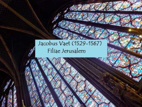 Jacobus Vaet (1529-1567) - Filiae Jerusalem