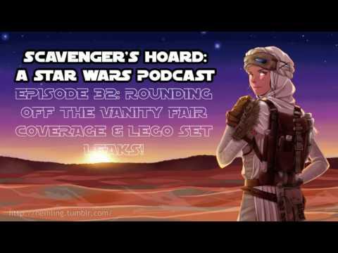 Episode #32 - Rounding Off the Vanity Fair Coverage & Lego Set Leaks