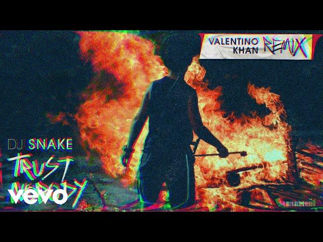 DJ Snake - Trust Nobody (Valentino Khan Remix)