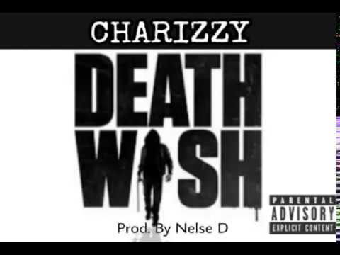 Charizzy - DEATH WISH (Prod. By Nelse D)