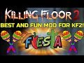 Killing Floor 2 | MY FAVORITE MOD TO PLAY! - Fiesta Game Mode! (Party Games)