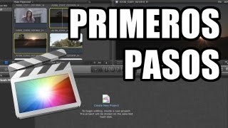 Final Cut Pro X - #1: Primeros Pasos
