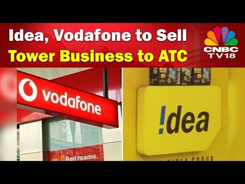 Idea, Vodafone India to Sell Tower Business to ATC Telecom Infrastructure | CNBC TV18
