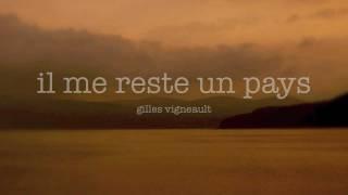 Gilles Vigneault • Il me reste un pays (J