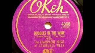 Bubbles In The Wine by Lawrence Welk on 1938 Okeh 78.