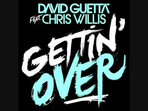 David Guetta ft. Chris Willis - Gettin' Over (Original Radio Edit)