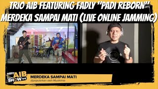 "TRIO AIB FEATURING FADLY ""PADI REBORN"" - MERDEKA SAMPAI MATI (LIVE) ORIGINAL SONG BY MUSIKIMIA"