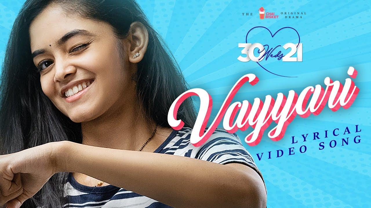 30 weds 21 Web Series | Vayyari Lyrical Video Song | Girl Formula | Chai Bisket