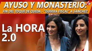PACTO EN MADRID: AYUSO Y MONASTERIO PONEN FIN AL TOQUE DE QUEDA.LAHORA 20 - MAYO 6
