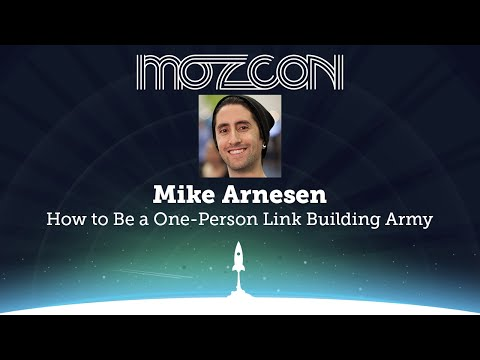 MozCon 2013  Mike Arnesen  How to Be a OnePerson Link Building Army