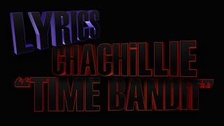 "Lyrics - ""Time Bandit"" by ChaChillie"