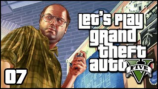 Let's Play - Grand Theft Auto V (Ep. 7 -