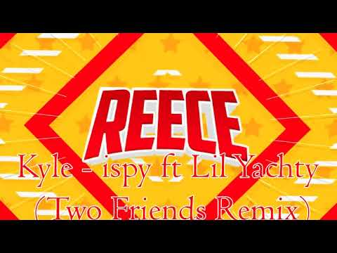 Reece Roblox INTRO SONG!!! Kyle - ispy ft. lil Yachty (Two Friends Remix)