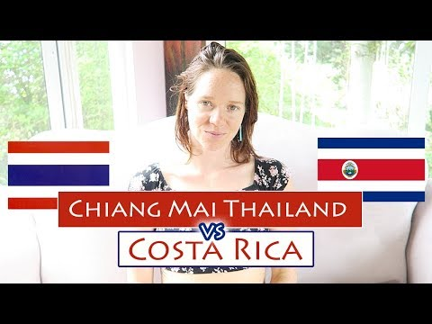 CHIANG MAI, THAILAND or COSTA RICA? || Comparing the essentials of both places...