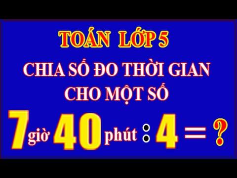 Toan Lop 5: Chia số đo thời gian cho 1 số