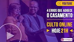4 Erros que adoecem o casamento | CULTO ON-LINE | Pr Josué Gonçalves
