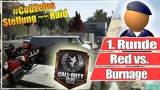 #CoDZelos // Red vs. Burnage // 1. Runde Stellung auf Raid