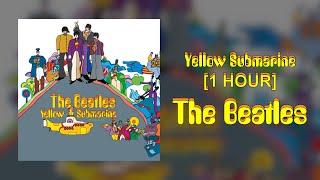 The Beatles - Yellow Submarine [1 HOUR]