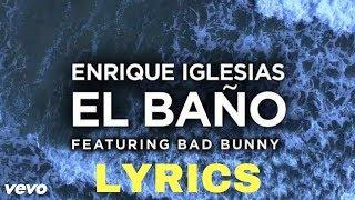 Enrique Iglesia - El Baño ft. Bad Bunny (lyrics)