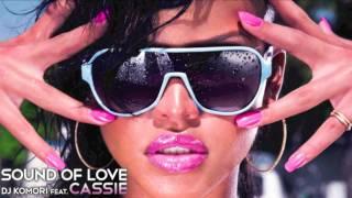 """DJ KOMORI """"Sound Of Love feat.CASSIE"""""""