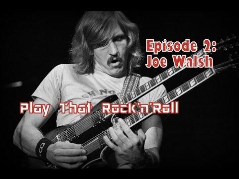 Play That Rock'n'Roll: Joe Walsh