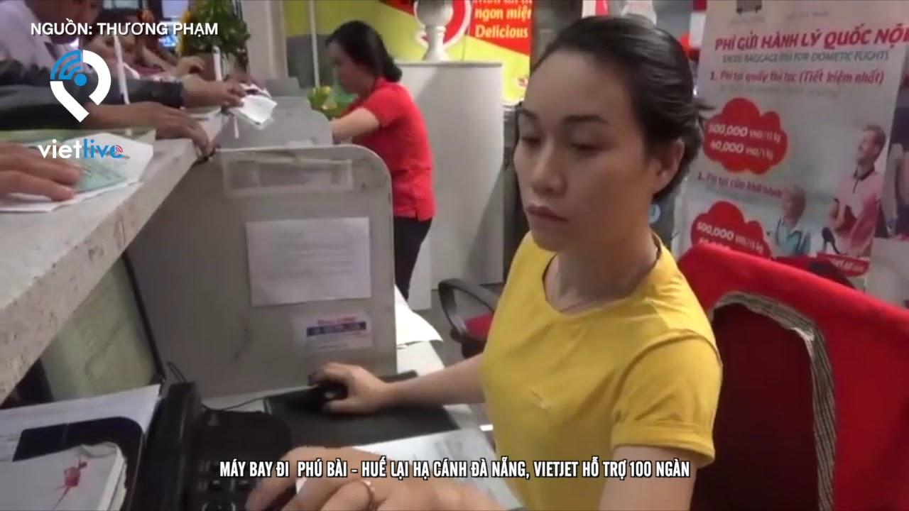 Máy bay đi  Phú Bài – Huế lại hạ cánh Đà Nẵng, Vietjet hỗ trợ 100 ngàn