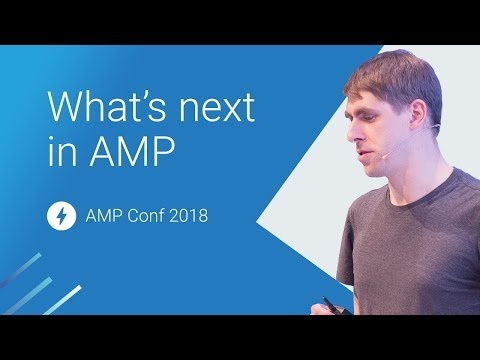What's next in AMP (AMP Conf 2018)