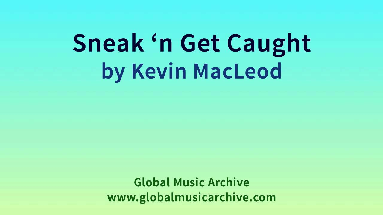 Sneak 'n Get Caught - Kevin MacLeod (Royalty-Free Music) (incompetech com)