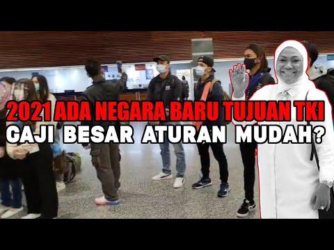 2021 INDONESIA BUKA NEGARA BARU UNTUK PARA TKI, GAJI BESAR PROSES MUDAH?